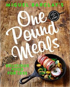 One Pound Meals: Delicious Food for Less: Amazon.co.uk: Miguel Barclay: 9781472245618: Books