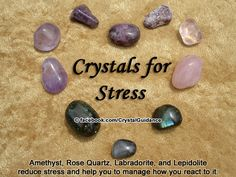 Crystal Guidance: Crystal Tips and Prescriptions – Stress. Top Recommended Crystals: Amethyst, Labradorite, Rose Quartz, or Lepidolite.  Additional Recommendations: Kunzite, Lapis Lazuli, or Peridot. Essential Oils: Chamomile, Rose, Ylang Ylang, or Lavender. Stress is associated with the Solar Plexus, Heart, and Third Eye chakras. However, it is most often felt and stored in our Solar Plexus. Wear or carry your crystals, or place on Solar Plexus for 15-20 mins. while focusing on breathing.