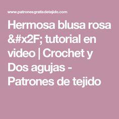Hermosa blusa rosa / tutorial en video   Crochet y Dos agujas - Patrones de tejido