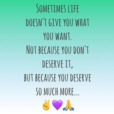 Sometimes life doesn't give you what you want. Not because you don't deserve it, but because you deserve so much more.    #soul food Stay grounded #chakra healing #trusttheuniverse #universe #letitgo good vibes #goodvibesonly #energy #tesla #spiritual #awakening #zen #lovelife #inspiration #focus #befree #appreciation #gratitude #love #bekind #beanicehuman #trustinyourself #believeinyourself  Goal getter Girl boss Entrepreneurs  Entrepreneur  Strength Mantra