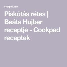 Piskótás rétes   Beáta Hujber receptje  - Cookpad receptek Pisa