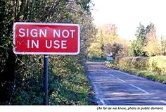 Hilarious signs and funny road sign: Sign not in use!