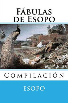 Fabulas de Esopo: Compilacion (Spanish Edition) by Esopo https://www.amazon.com/dp/1517392152/ref=cm_sw_r_pi_dp_x_hyyyybHEC1521