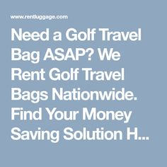 Need a Golf Travel Bag ASAP? We Rent Golf Travel Bags Nationwide. Find Your Money Saving Solution Here. #golf #golfing #golftravel Golf Travel, Travel Bags, Golf Bags, Saving Money, Finding Yourself, Travel Handbags, Save My Money, Suitcase Cake, Frugal