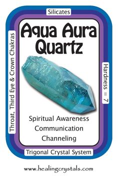 "Aqua Aura Quartz, ""My spirit is limitless.""  Aids in communication from the heart to the head, allowing one to recognize and speak their highest truths. The double terminations allow for the free flowing of powerful, high-vibration energies through the crystals in both direction  www.healingcrystals.com/advanced_search_result.php?dropdown=Search+Products...&keywords=aqua+aura  www.healingcrystals.com/Crystal_Information_Cards___Oracle_Decks_1__2_and_3.html"