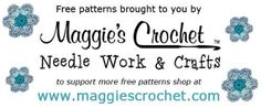 Free patterns brought to you by MaggiesCrochet.com