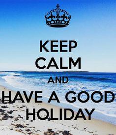 Restez Calme Et Passez De Bonnes Vacances