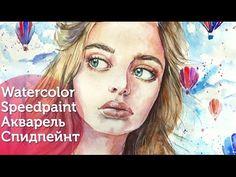 "Watercolor Speedpaint  Акварельный Спидпейнт ""Мария"" - YouTube"