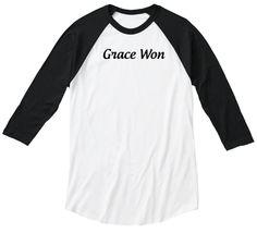 Limited Edition - Grace Won Baseball Tee | Teespring