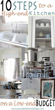 10 Steps To A High-End Kitchen on a Low-End Budget! Learn the Steps You Need to Achieve a Kitchen You Love without Breaking the Bank! www.providenthomedesign.com.