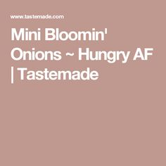 Mini Bloomin' Onions ~ Hungry AF | Tastemade