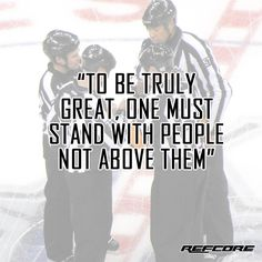 To be truly great, one must stand with people not above them #Teamwork #REFcore referee