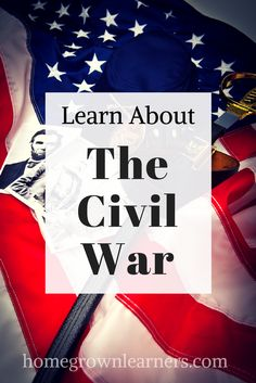 Learn About the Civil War | Unit study for homeschoolers