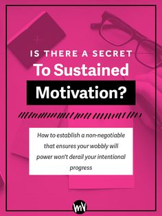 Is There A Secret To Sustained Motivation? — Made Vibrant