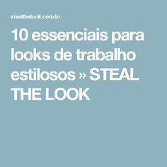 10 essenciais para looks de trabalho estilosos » STEAL THE LOOK