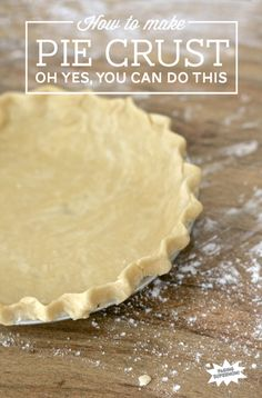 The easy way to make PIE CRUST with this Tutorial