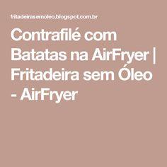 Contrafilé com Batatas na AirFryer | Fritadeira sem Óleo - AirFryer