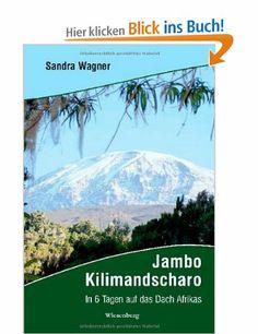 Jambo Kilimandscharo - In 6 Tagen auf das Dach Afrikas: Amazon.de: Sandra Wagner: Bücher