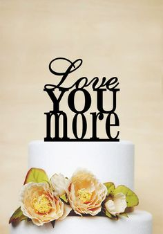 Love You More Wedding Cake Topper Love Cake Topper by AcrylicDesignForYou on Etsy