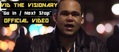 Vid the Visionary - Go In and Next Stop, Official video