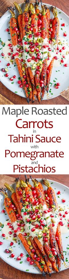 Sweet maple roasted carrots served topped with a tasty tahini sauce, pomegranate and pistachios! Side Dishes Easy, Vegetable Side Dishes, Vegetable Recipes, Tahini Recipe, Tahini Sauce, Soy Sauce, Side Dish Recipes, Raw Food Recipes, Cooking Recipes