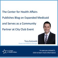 The Center for Health Affairs Publishes Blog on Expanded Medicaid and Serves as Community Partner at City Club Event