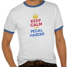 KEEP CALM and PEDAL HARDER T Shirt, Hoodie Sweatshirt