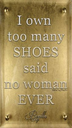 Work Quotes: QUOTATION - Image : Quotes Of the day - Description Regilla ⚜ too many shoes. Sharing is Caring - Don't forget to share this quote Pumps, Work Quotes, Diva Quotes, Hot Shoes, Fashion Quotes, Women's Fashion, Shoe Closet, Beautiful Shoes, Pretty Shoes
