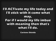 ACCEPTANCE AND COMMITMENT THERAPY (ACT) – AN ONLINE RESOURCE of inspirational quotes, poems and other act goodies! Q: I have been toocomplacent for too long. Now what? A:If you are read…