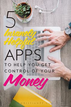 5 FREE and insanely helpful apps that will help you finally get control of your money!