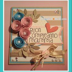 #scrapbookingcard #mom #birthdaycard #unpiccolomondodicarta