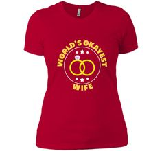 Funny Worlds Okayest Wife T-shirt Valentine's Day Gift