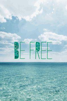 be free! ♥