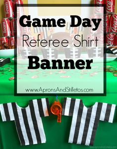 Aprons and Stilletos: Game Day Referee Banner Team Games, Amazing Crafts, Referee, Party Entertainment, Aprons, Personal Finance, Tablescapes, Banners, Parties