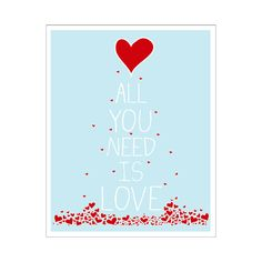 Children's Wall Art / Nursery Decor All You Need Is Love 8x10 inch poster print. $14.00, via Etsy.