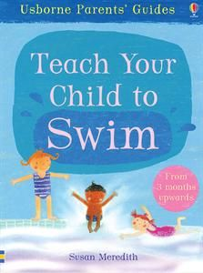 Teaching Your Child to Swim is fun for the whole family with this easy parents' guide