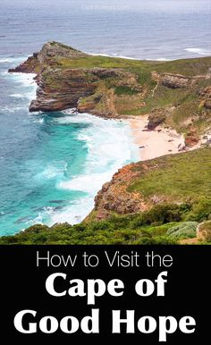 How to Visit the Cape of Good Hope in South Africa. How to get there, what to do, where to eat, and where to get the best views.
