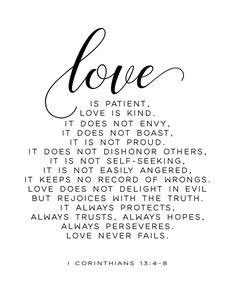 Love Is Patient Love is Kind 1 Corinthians 13 4 8 Printable Printable Bible Verses, Bible Verses Quotes, Faith Quotes, Scriptures, Bible Verses About Love, Favorite Bible Verses, Love Bible Verses, Quotes To Live By, Love Quotes
