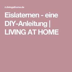Eislaternen - eine DIY-Anleitung   LIVING AT HOME
