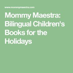 Mommy Maestra: Bilingual Children's Books for the Holidays