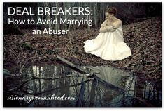"""A reader asks:  """"if abuse is so prevalent in Christian marriages, do you think there are warnings or red flags we can look out for as young women, to avoid marrying into an abusive relationship?"""" Yes there are. Here's a good list to get you started:"""