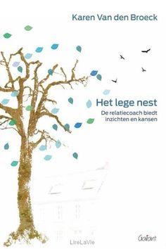 23 februari 2017 Het lege nest Boek. Wanneer de kinderen het huis verlaten, steken vaak spanningen de kop op. Toch biedt het lege nest vaak net nieuwe kansen, met meer tijd voor zichzelf en voor de relatie. Karen Van den Broeck biedt inzichten en kansen.