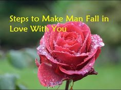 Steps to Make Man Fall in Love With You - How To Read A Man