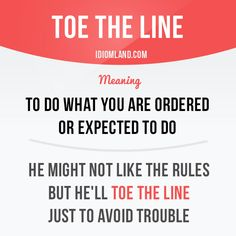 """""""Toe the line"""" means """"to do what you are ordered or expected to do"""". Example: He might not like the rules but he'll toe the line just to avoid trouble. Get our apps for learning English: learzing.com"""