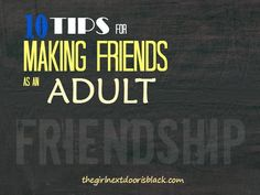 Great blog article on making friends...as an adult. Great tips!