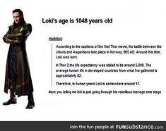 Loki is just going through his teenage rebellion stage. AAAAHHHHH