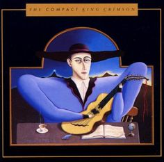 """The Compact King Crimson -- King Crimson. A lot of their best stuff.  Missing- Lark's Tongue in Aspect, Easy Money and some songs off of """"Red"""", their best album."""