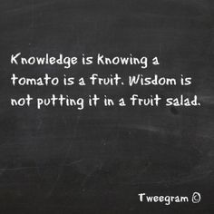 Knowledge vs. Wisdom