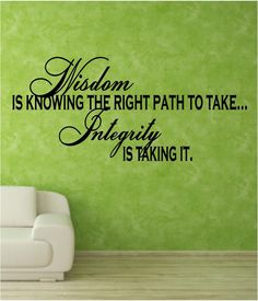 #Poster>> Wisdom is knowing the right path to take and integrity is taking it.  #quote #taolife