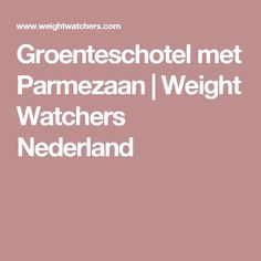 Groenteschotel met Parmezaan | Weight Watchers Nederland